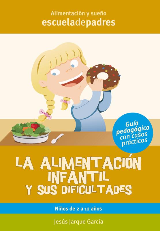 La alimentación infantil y sus dificultades, libro de Jesús Jarque