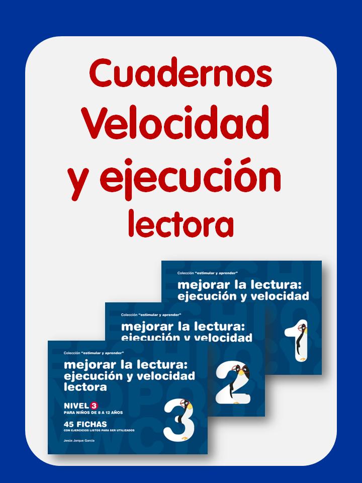 Cuadernos Velocidad y ejecución lectora