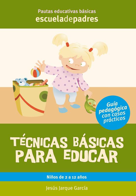 Libro de Jesús Jarque Técnicas básicas para educar