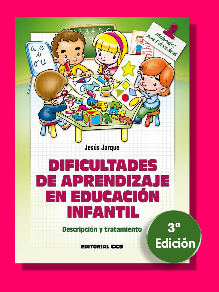 Portada libro Dificultades de Aprendizaje en Educación Infantil de Jesús Jarque 3ª Edición