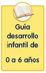 Guías sobre trastornos infantiles, guía sobre el desarrollo infantil de 0 a 6 años