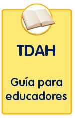 Guías sobre trastornos infantiles, guía TDAH para educadores