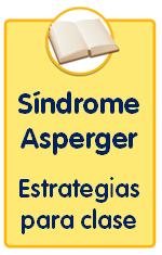 Guías sobre trastornos infantiles, guía sobre el síndrome de Asperger con estrategias para la clase