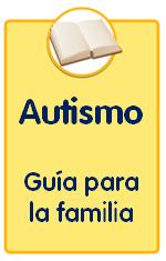 Guías sobre trastornos infantiles, guía para padres sobre el autismo