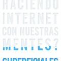 Portada del libro qué está haciendo internet con nuestras mentes