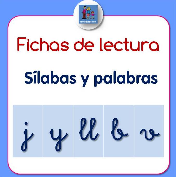 Fichas de lectura de sílabas y palabras con j, y, ll, b, v