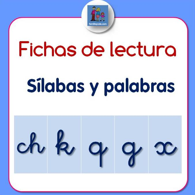 Fichas lectura sílabas directas ch, k, q, g, x