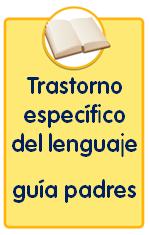 Trastorno específico del lenguaje guia atelma para padres