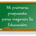 Mi primera propuesta para mejorar la educación en España, tras las elecciones municipales y autonómicas