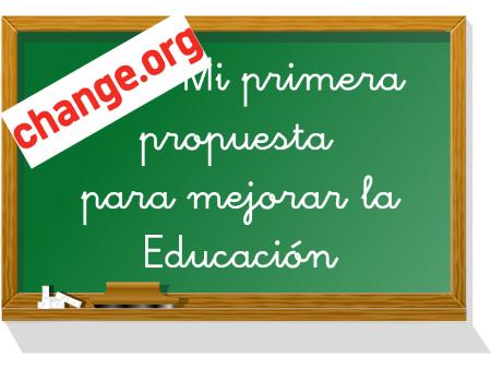 Apoyar la propuesta de mejora de la Educación en Change.org