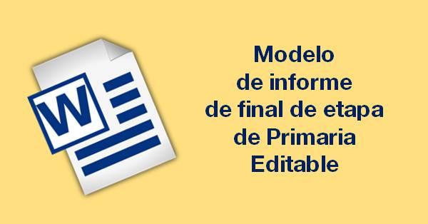 Modelo de Informe de Final de Etapa de Primaria, propuesto por Jesús Jarque