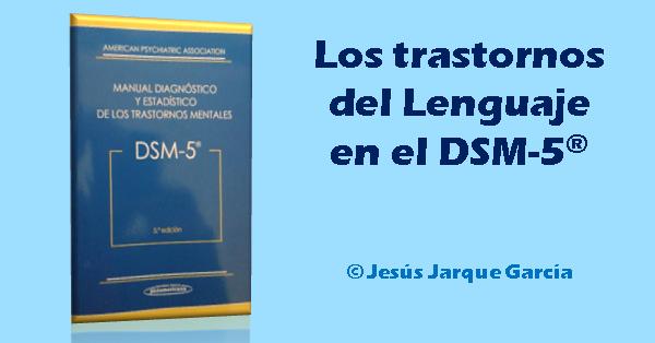 los trastornos del lenguaje en el DSM-5, artículo de Jesús Jarque