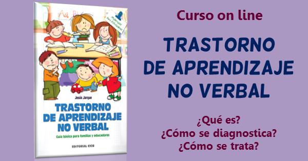 Curso on line sobre el trastorno de aprendizaje no verbal de Jesús Jarque