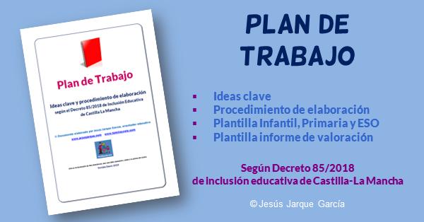 Plan de trabajo según el Decreto 85/2018 sobre la Inclusión Educativa en Castilla-La Mancha, modelo de Jesús Jarque