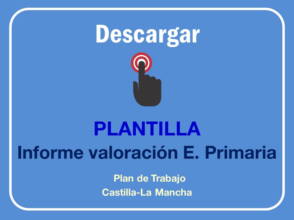 Informe de Valoración del Plan de Trabajo para Primaria según el Decreto 85 de Inclusión Educativa en Castilla-La Mancha