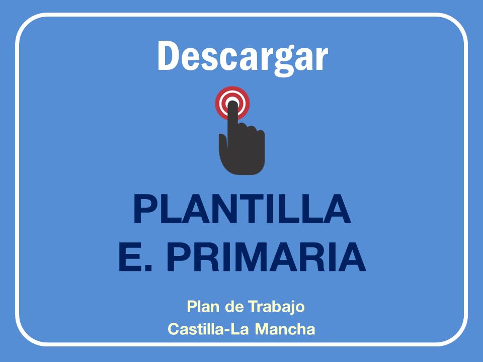 Plantilla Plan de Trabajo para Primaria según Decreto 85 de Inclusión Educativa en Castilla-La Mancha