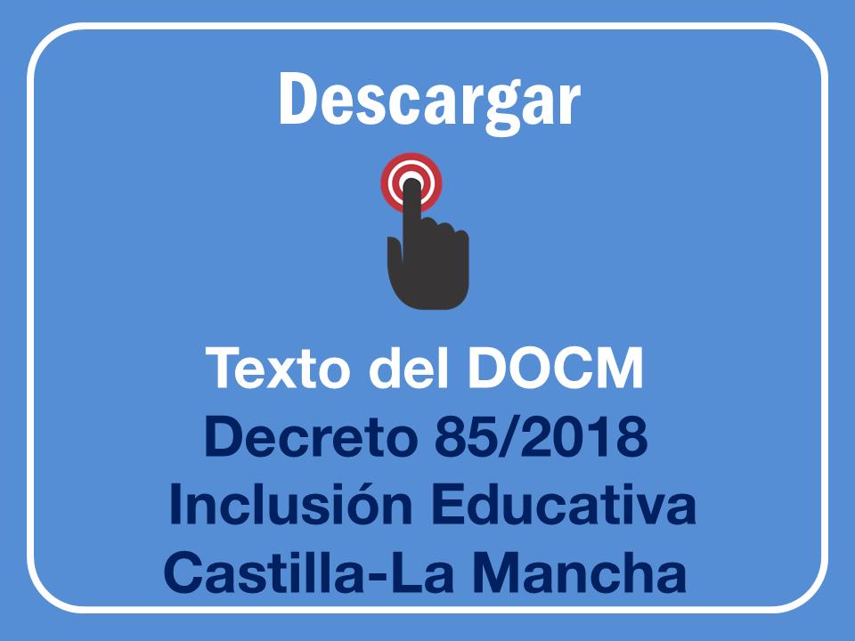 Texto del Decreto 85/2018 de Inclusión Educativa en Castilla-La Mancha