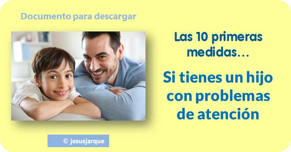 Las primeras medidas si tienes un hijo con TDAH, documento de Jesús Jarque para descargar