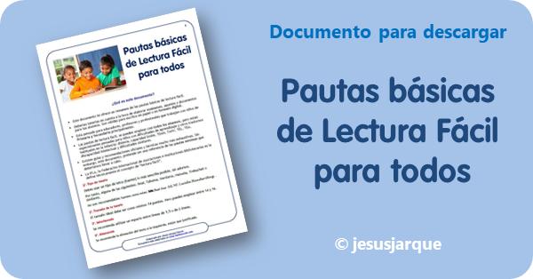 Pautas básicas de lectura fácil para todos, documento resumen elaborado por Jesús Jarque