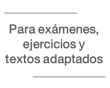 Utilizar las pautas de lectura fácil en exámenes, ejercicios y otros textos adaptados