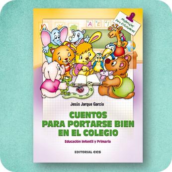 Cuentos para portarse bien en el colegio, publicaciones de Jesús Jarque