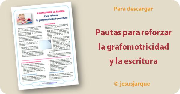 Documento para descargar con pautas para reforzar la grafomotricidad y la escritura, de Jesús Jarque García.