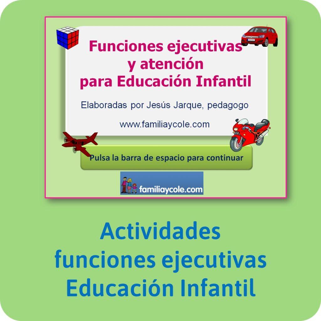 Funciones ejecutivas para niños, actividades de Jesús Jarque para Educación Infantil.