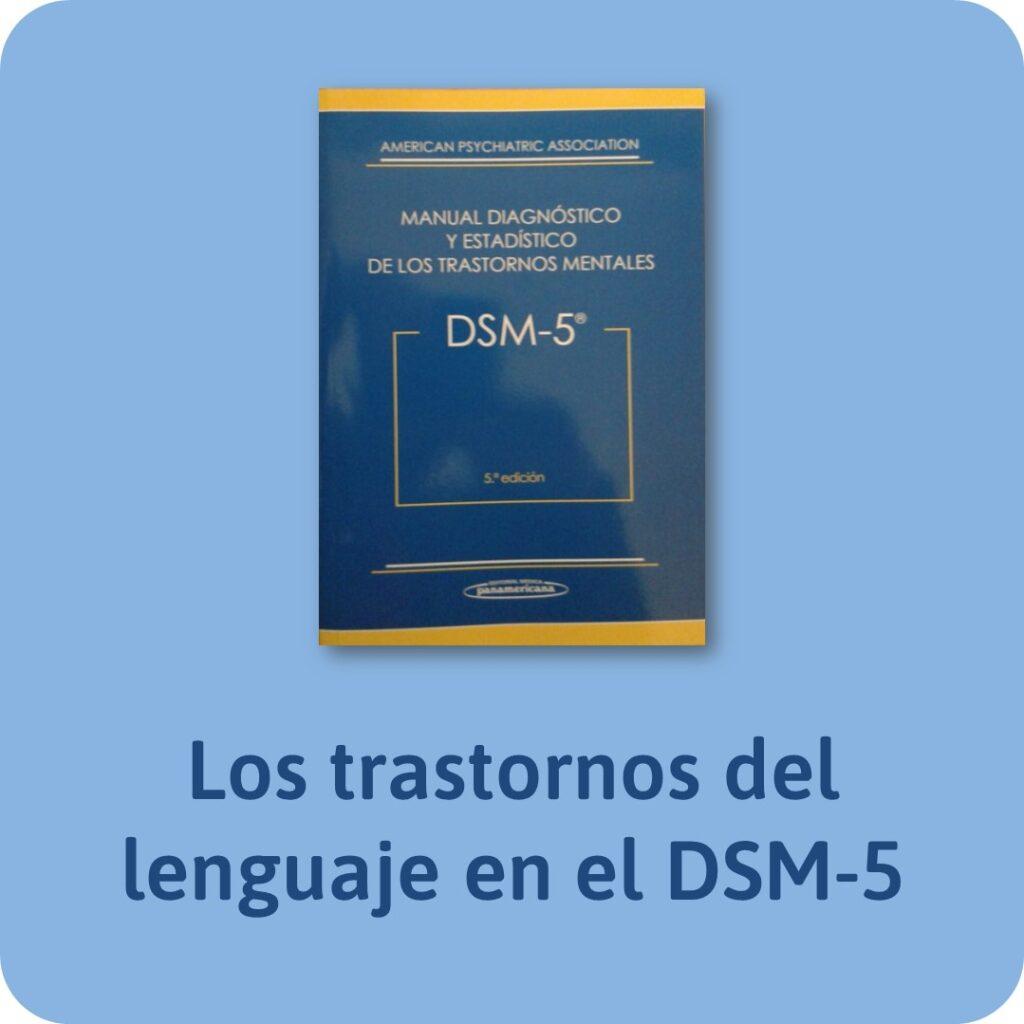Uno de los mejores post, sobre los trastornos del lenguaje en el DSM-5